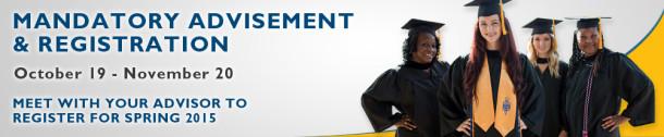 Mandatory Advisement & Registration October 19 - November 20