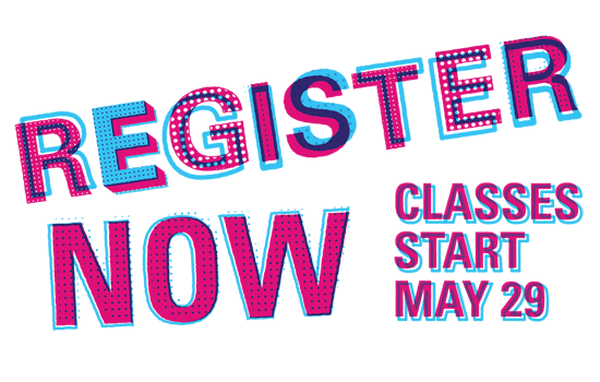 Register now. Classes start May 29.