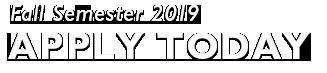 Fall Semester 2019: Apply Today