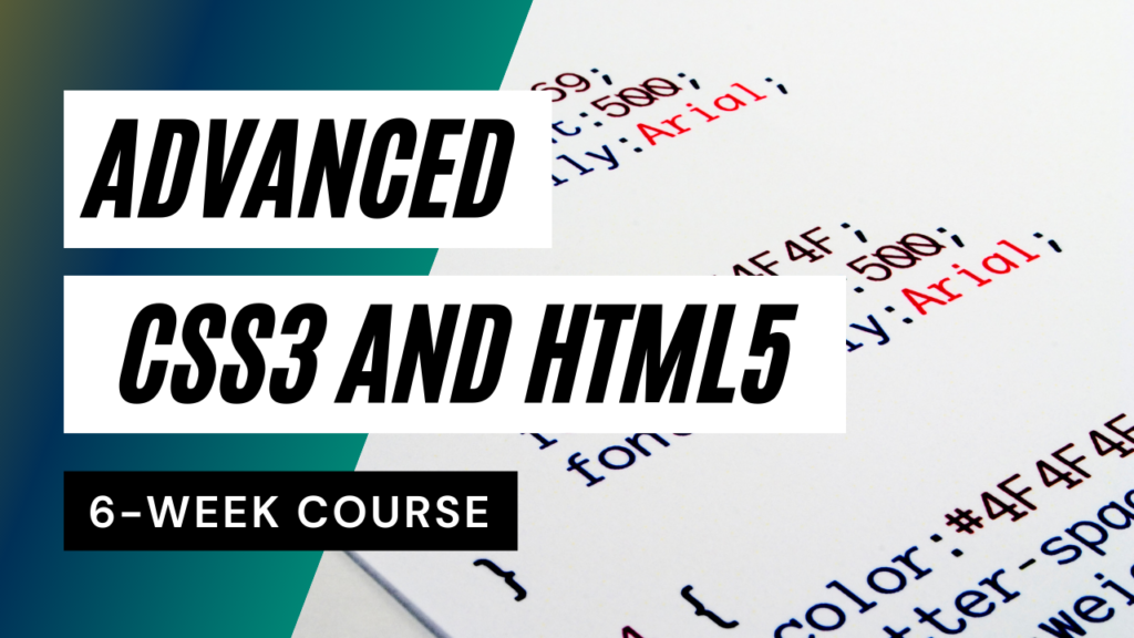 Advanced CSS3 and HTML5, 6-week course