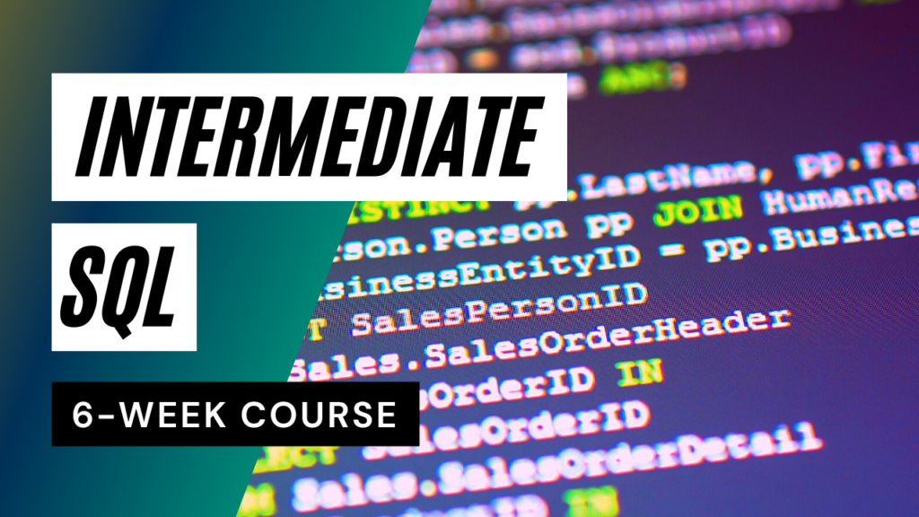 Intermediate Standard Query Language (SQL) 6 week course
