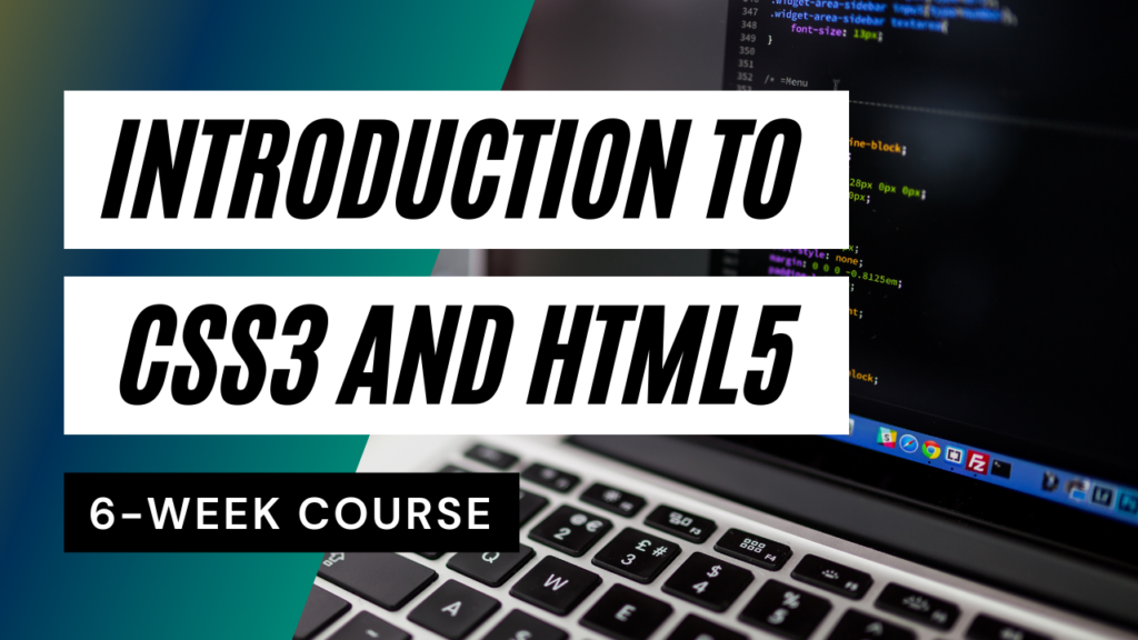 Introduction to CSS3 and HTML5 6-week course