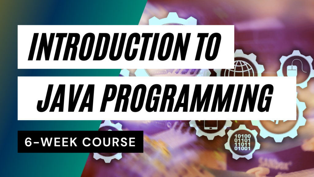 Introduction to Java Programming 6-week Course